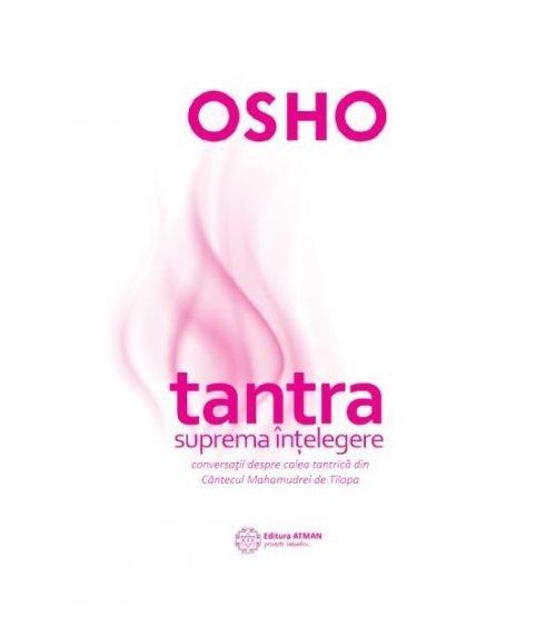 Tantra, suprema intelegere. Conversatii despre calea tantrica din Cantecul Mahamudrei de Tilopa (ed. tiparita)