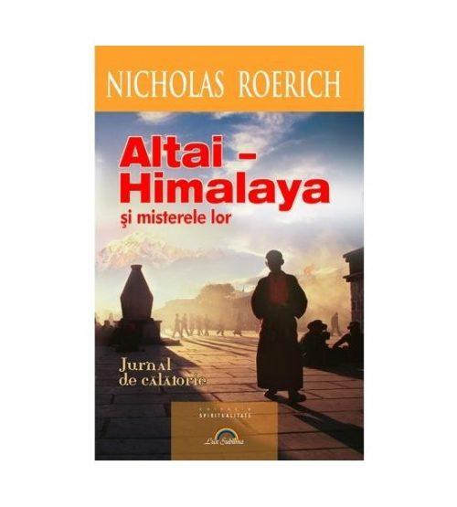 Altai - Himalaya si misterele lor. Jurnal de calatorie (ed. tiparita)
