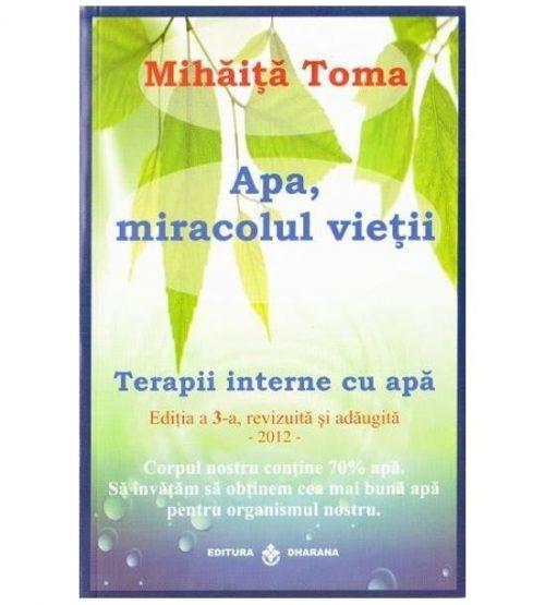 Apa, miracolul vietii. Terapii interne cu apa Editia a 3-a (ed. tiparita)
