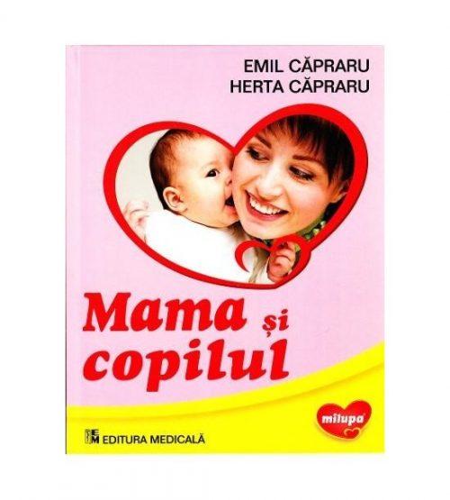 Mama si copilul (ed. tiparita) - Emil Capraru, Herta Capraru