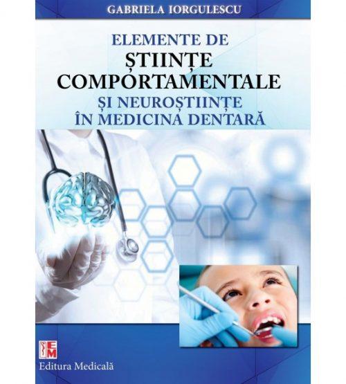 Elemente de stiinte comportamentale si neurostiinte in medicina dentara (ed. tiparita) - Gabriela Iorgulescu