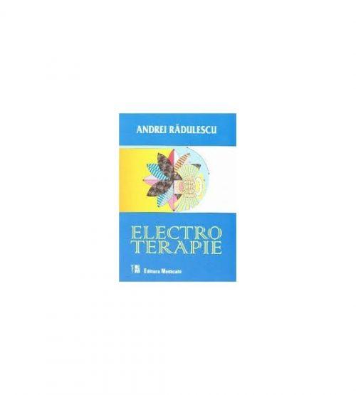 Electroterapie (ed. tiparita) - Andrei Radulescu