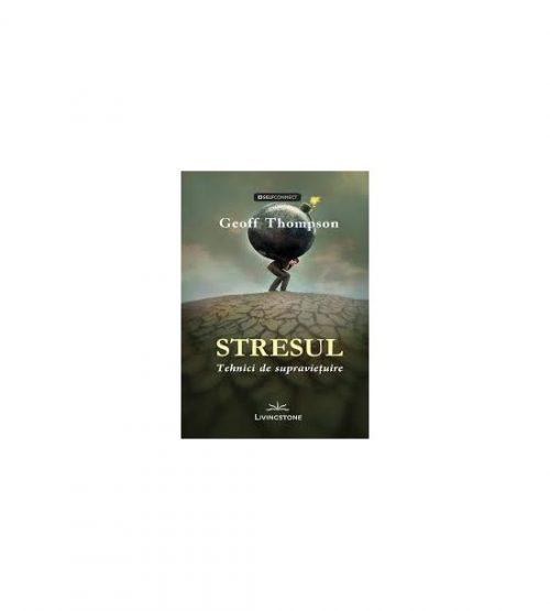 Stresul - Tehnici de supravietuire - Geoff Thompson
