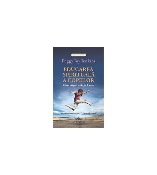 Educarea spirituala a copiilor - Peggy Joy Jenkins