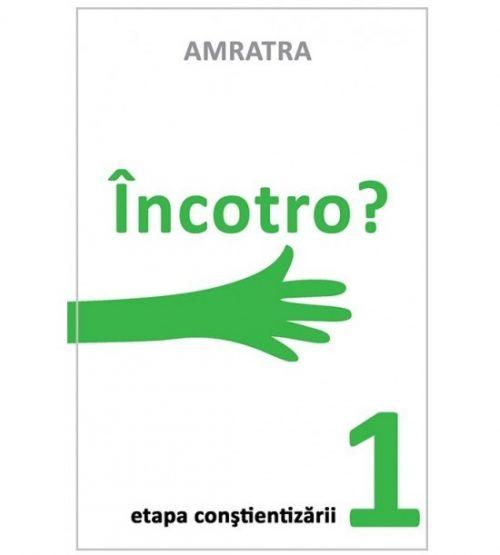 Incotro - Etapa constientizarii (ed. tiparita)