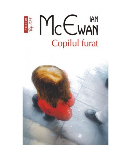 Copilul furat - Ian McEwan (ed. tiparita)