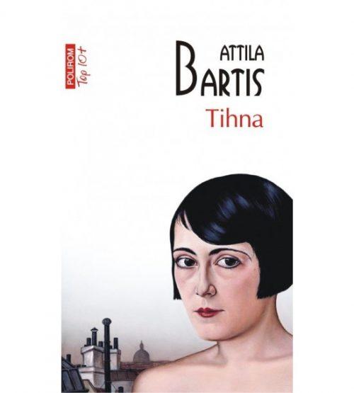 Tihna- Attila Bartis (ed. tiparita)