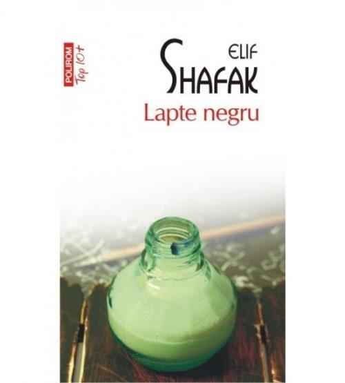 Laptele negru - Elif Shafak