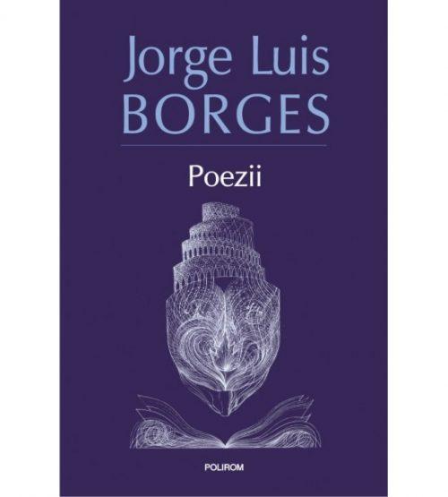 Poezii- editia 2017, (ed. tiparita) - Jorge Luis Borges
