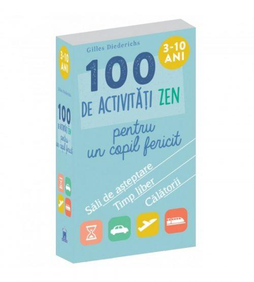100 de activitati zen pentru un copil fericit 3-10 ani