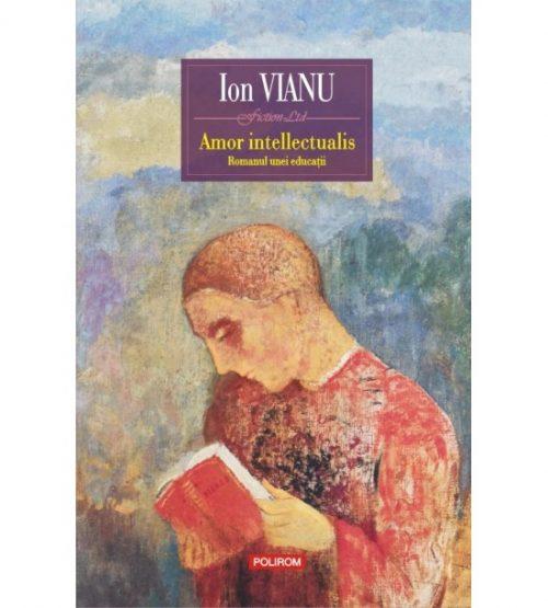 Amor intellectualis. Romanul unei educatii
