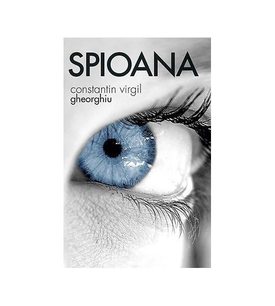 Spioana (ed. tiparita) - Constantin Virgil Gheorghiu