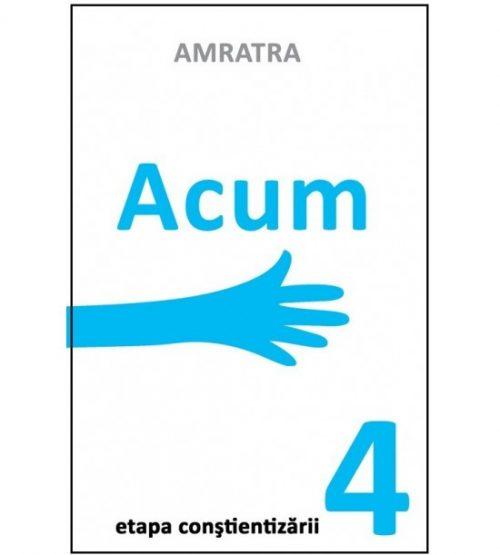 Acum - Etapa constientizarii (ed. tiparita)