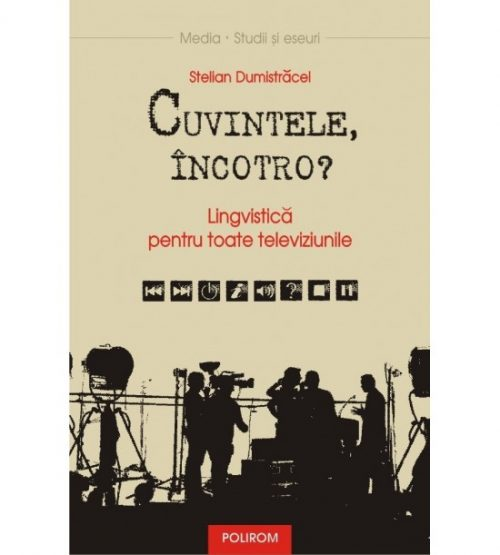 Cuvintele, incotro (ed. tiparita) - Stelian Dumistracel