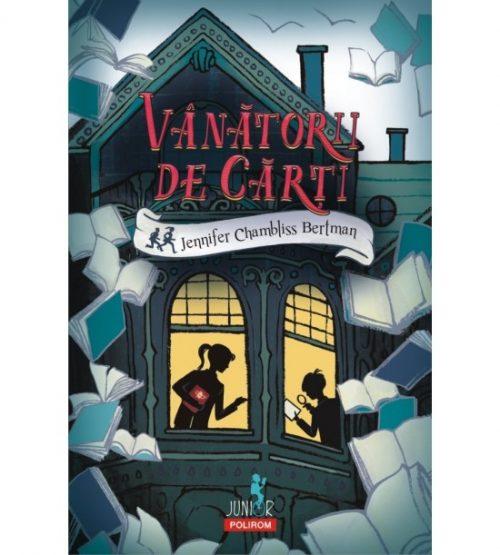Vanatorii de carti (ed. tiparita) - Jennifer Chambliss Bertman