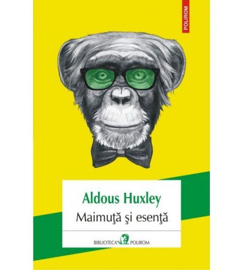 Maimuta si esenta - Aldous Huxley