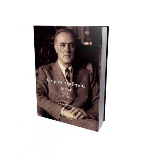 Grigore Gafencu - Jurnal vol. I (ed. tiparita) Editor Ion Calafeteanu