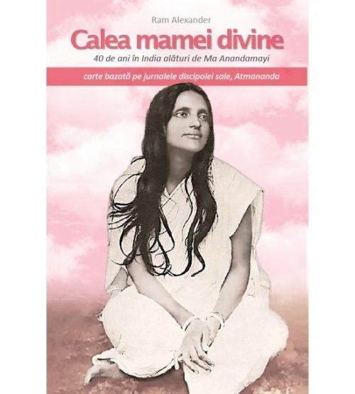 Calea mamei divine (ed. tiparita) - Ram Alexander