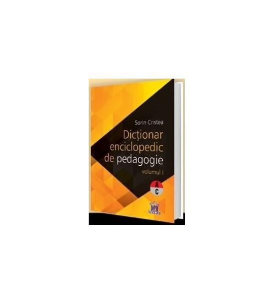 Dictionar enciclopedic de pedagogie (A-C), vol. 1