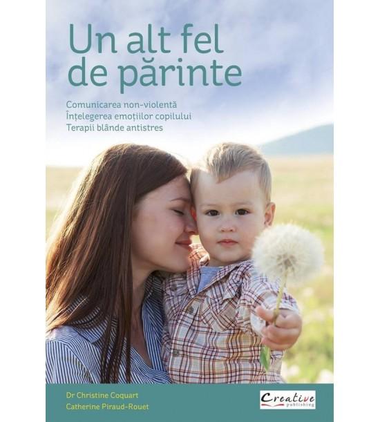 Un alt fel de parinte: comunicarea non-violenta, intelegerea emotiilor copilului