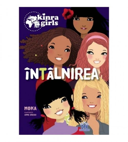 Kinra girls - Intalnirea, vol. I