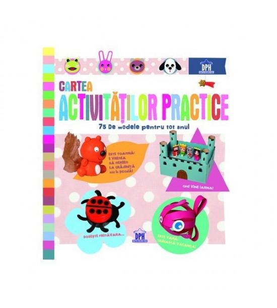 Cartea activitatilor practice: 75 de modele pentru tot anul