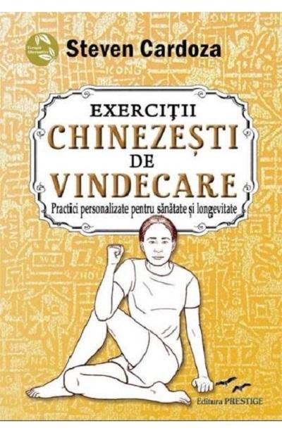 Exercitii chinezesti de vindecare. Practici personalizate pentru sanatate si longevitate