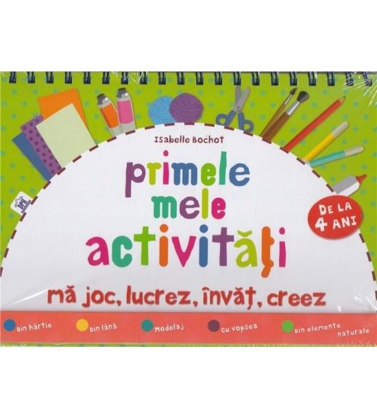 Primele mele activitati: ma joc, lucrez, invat, creez