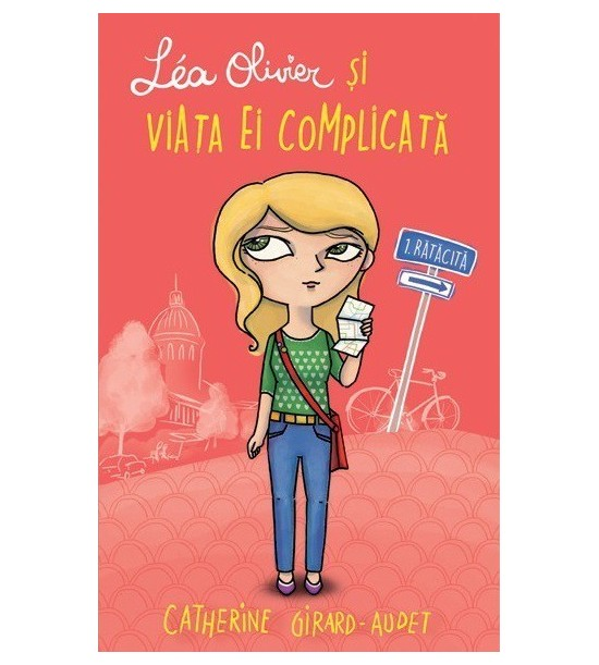 Lea Oliver si viata ei complicata: Ratacita, vol. 1
