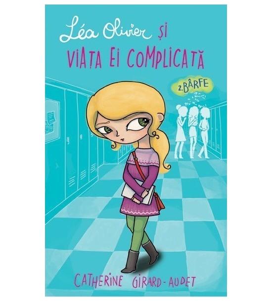 Lea Oliver si viata ei complicata: Barfe, vol. 2