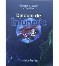 Dincolo de Intuneric - Vol.1 din Trilogia Luminii