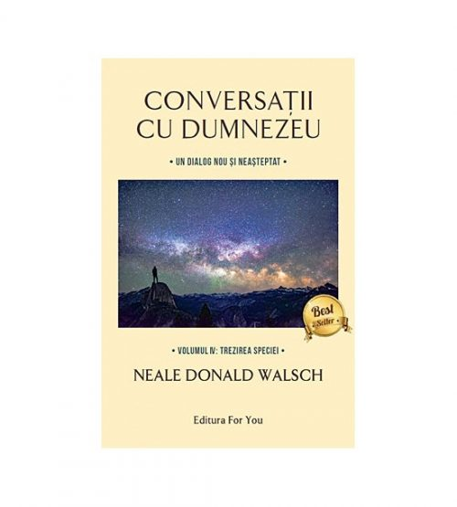Conversatii cu Dumnezeu vol. IV: Trezirea speciei