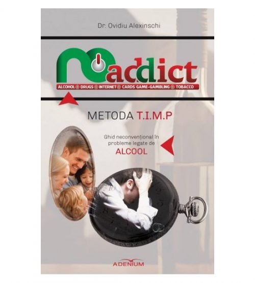 Metoda T.I.M.P. - ghid neconventional in probleme legate de alcool
