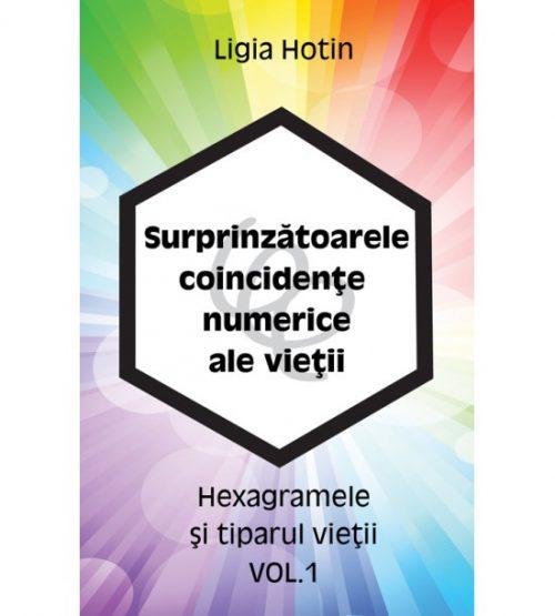 Surprinzatoarele coincidente numerice ale vietii - Hexagramele si tiparul vietii vol.1