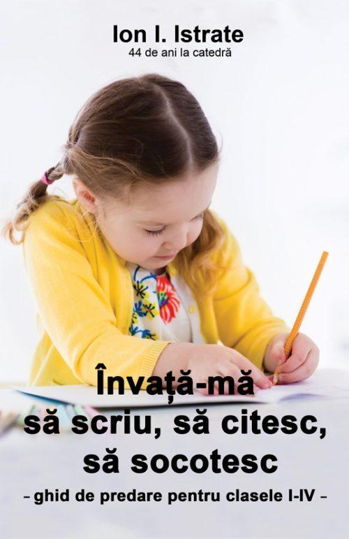 Invata-ma sa scriu, sa citesc, sa socotesc - Ion Istrate - Letras 2019