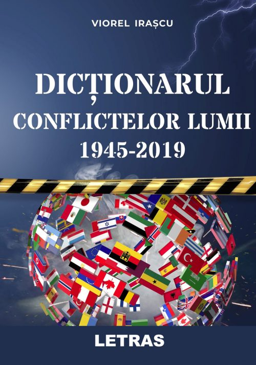 Coperta 150 eBook PDF - Dictionarul conflictelor lumii 1945-2019 - Viorel Irascu - Editura Letras