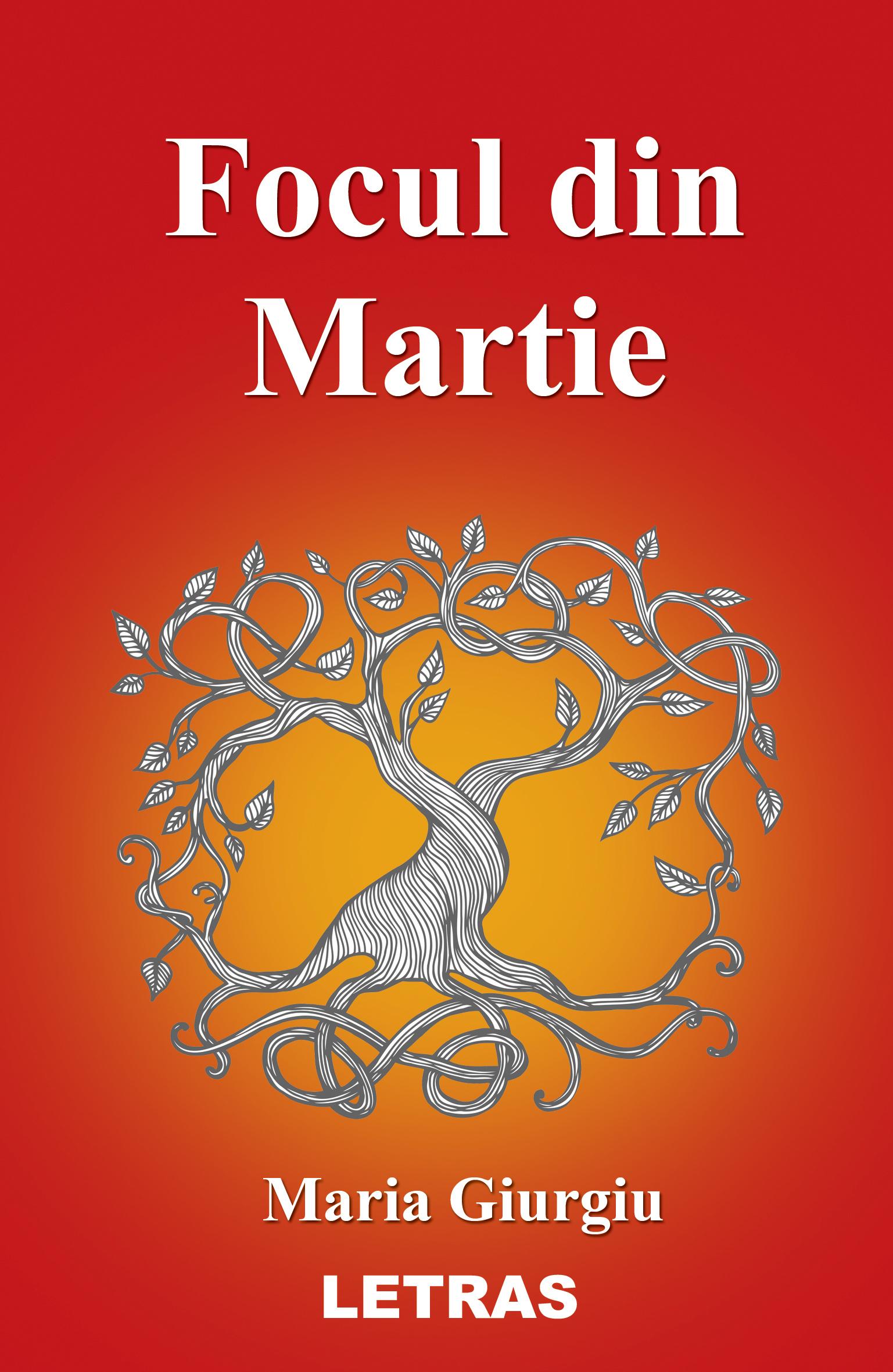 Focul din martie - eBook PDF - Maria Giurgiu - Editura Letras