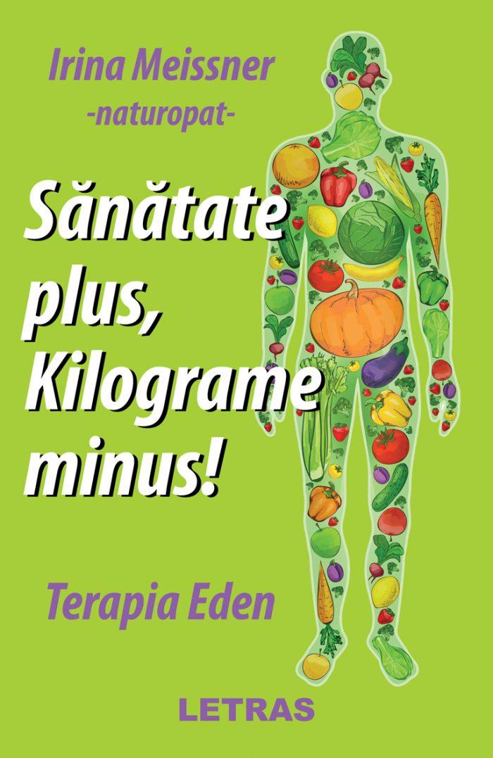 eBook Sanatate plus kilograme minus - Terapia Eden - Irina Meissner - Editura Letras