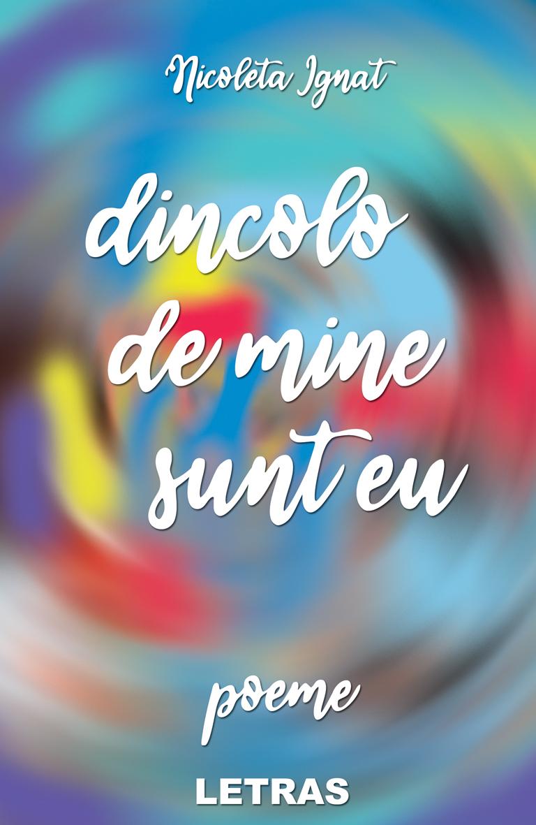 coperta eBook Dincole de mine sunt eu - poeme_Nicoleta Ignat - Editura Letras copy