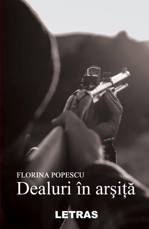Dealuri in arsita - roman politist - Florina Popescu - Editura Letras