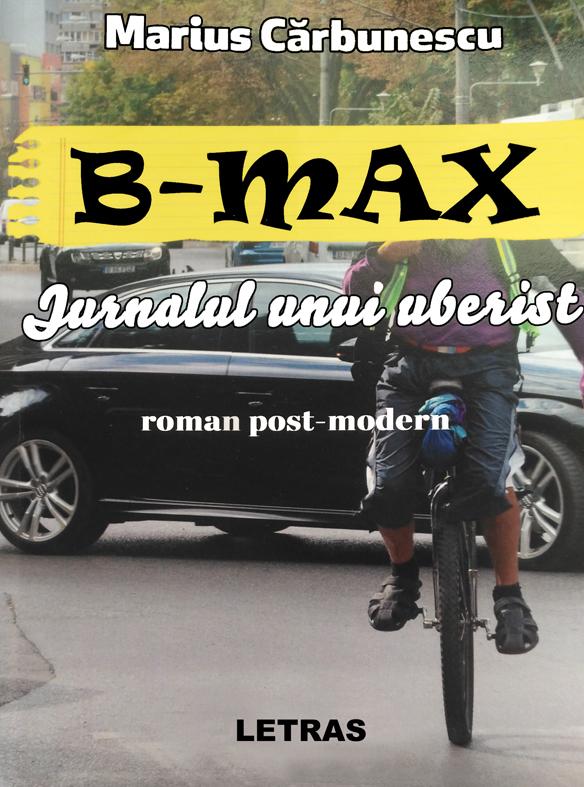 B-Max - Jurnalul unui uberist - Marius Carbunescu - Editura Letras 2019