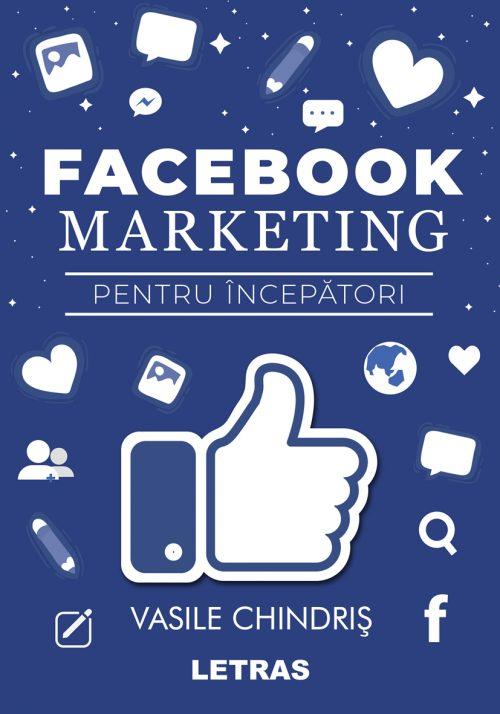 eBook Facebook pentru incepatori - Vasile Chindris - Editura Letras