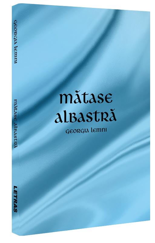 Mătase albastră - Georgia Lemni - Editura Letras 2019