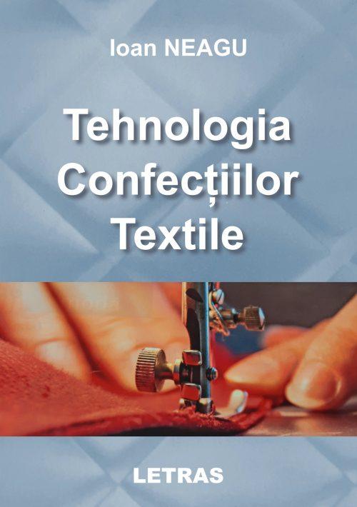 TEHNOLOGIA CONFECTIILOR TEXTILE - Ioan Neagu