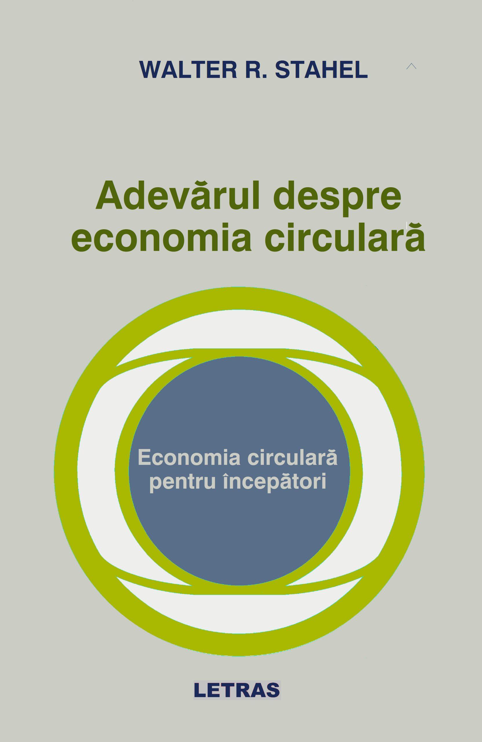 Adevărul despre economia circulara - Walter Stahel
