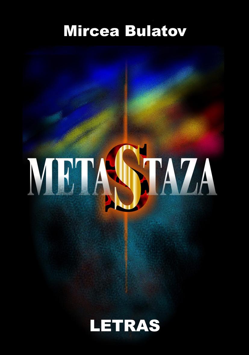 Metastaza de Mircea Bulatov - Editura Letras
