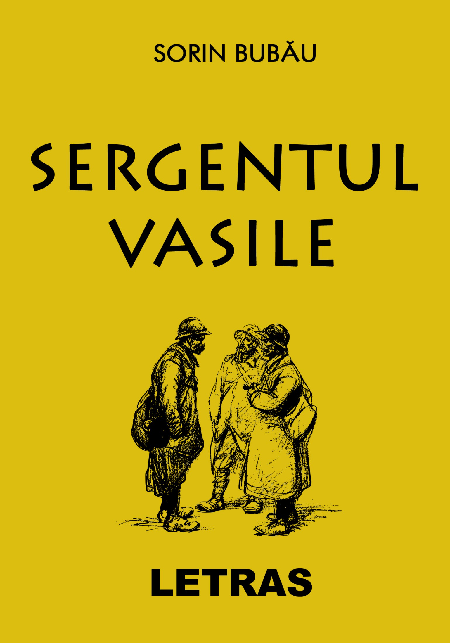 Sergentul Vasile - Sorin Bubau Letras.ro