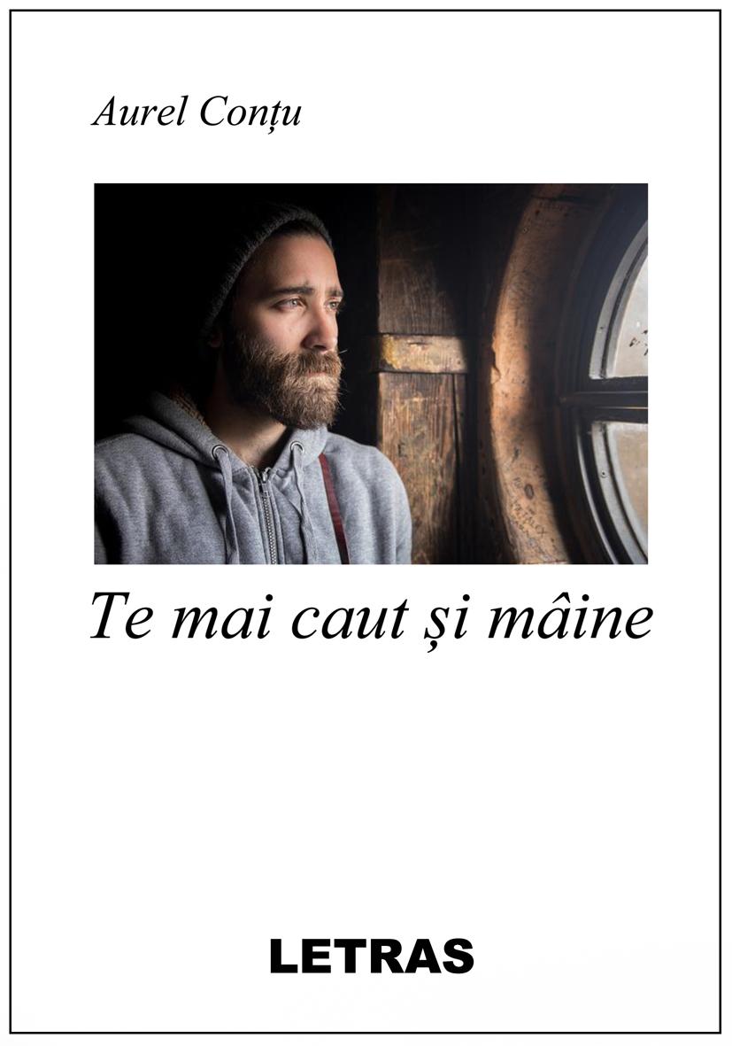 Te mai caut si maine - Aurel Contu - Editura Letras
