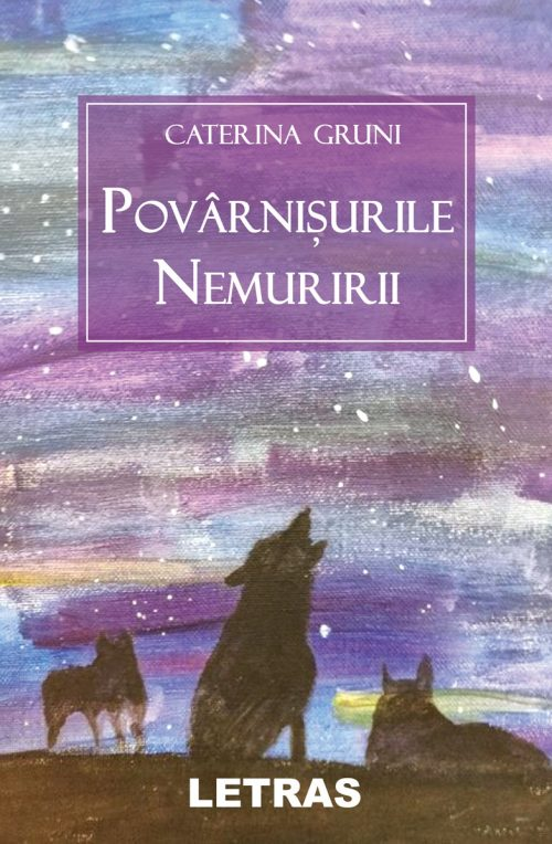 Povarnisurile nemuririi - Caterina Gruni - Editura Letras 2020