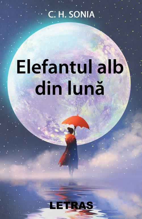 Elefantul alb din lună - C. H. Sonia - Editura Letras 2020